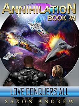 Love Conquers All (Annihilation series Book 1) by [Saxon Andrew]