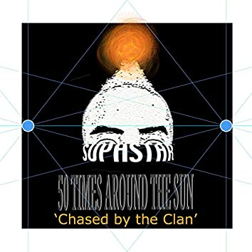 50 Times Around the Sun / Chased by the Clan