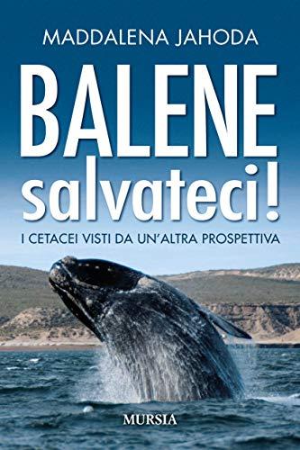 Balene salvateci!: I cetacei visti da un'altra prospettiva