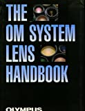 The OM System Lens Handbook: Works of Five Photographers