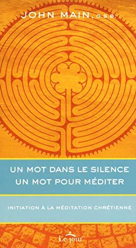 UN MOT DANS LE SILENCE UN MOT POUR MEDITER NE