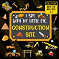 I Spy With My Little Eye CONSTRUCTION SITE Book For Kids Ages 2-5: Excavator, Lifts, Trucks And More Vehicles | A Fun Activity Learning, Picture and ... For Kids | Toddlers & Preschoolers Books |