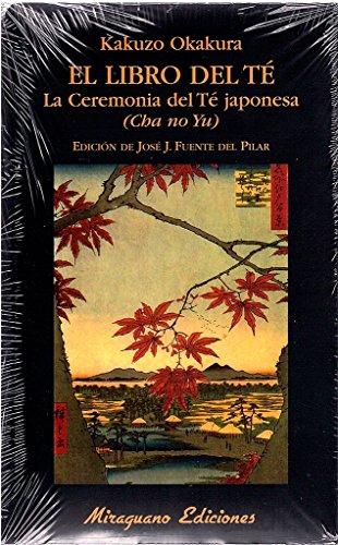 El Libro del Té. La Ceremonia del Té Japonesa. (Cha No Yu) (Libros de los Malos Tiempos)