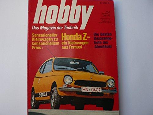 Hobby. Heft Nr. 8 / 73. Das Magazin der Technik. Honda Z - Mini auf japanisch. Abenteuer Schiffahrt (3). Regen steuert die Scheibenwischer. Welche Hubschrauber sind rettungstauglich? Wie gefährlich sind Spraydosen?.