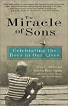 The Miracle of Sons: Celebrating The Boys in Our Lives by Jamie C. Miller (2003-02-04)