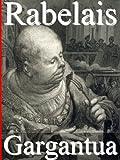 Gargantua (Annotated) (English Edition) - Format Kindle - 0,99 €