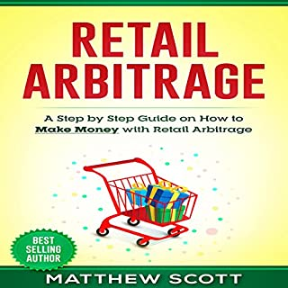 Retail Arbitrage: A Step-by-Step Guide on How to Make Money with Retail Arbitrage cover art
