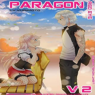 Paragon - Red Eye VOL. 2 light novel harem: Genre ecchi ,harem, demons , mystery ,romance and school life audiobook cover art