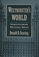 Westminster's World: Understanding Political Roles