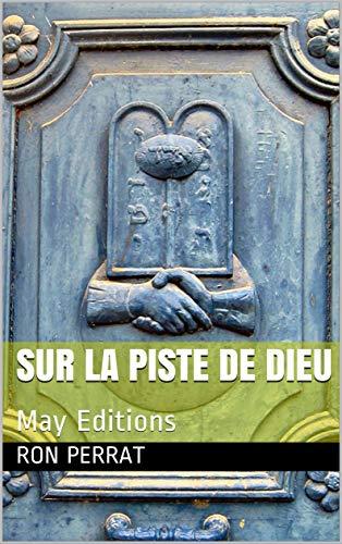 SUR LA PISTE DE DIEU: May Editions (A.I.U t. 2) (French ...