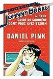 Les Aventures de Johnny Bunko - Le seul guide de carrière dont vous avez besoin