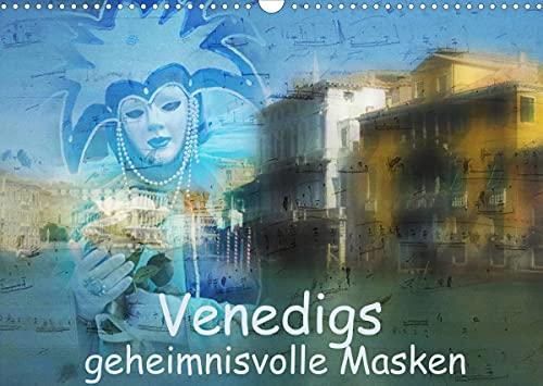 Venedigs geheimnisvolle Masken (Wandkalender 2022 DIN A3 quer)