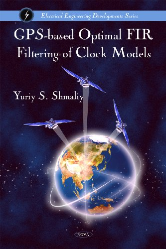 GPS-Based Optimal FIR Filtering of Clock Models (Electrical Engineering Developments)