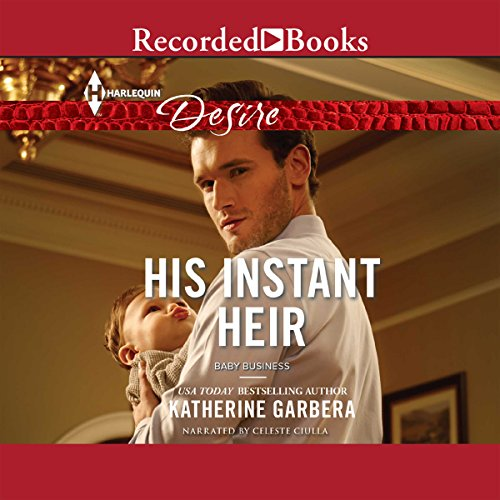 His Instant Heir                   By:                                                                                                                                 Katherine Garbera                               Narrated by:                                                                                                                                 Celeste Ciulla                      Length: 5 hrs and 27 mins     26 ratings     Overall 4.0