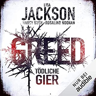Greed - Tödliche Gier     Die Wyoming-Reihe 1              Autor:                                                                                                                                 Lisa Jackson,                                                                                        Nancy Bush,                                                                                        Rosalind Noonan                               Sprecher:                                                                                                                                 Corinna Dorenkamp                      Spieldauer: 13 Std. und 59 Min.     20 Bewertungen     Gesamt 4,5