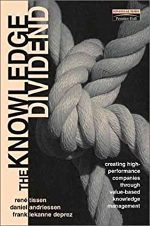 The Knowledge Dividend: Creating high-performance companies through value-based knowledge management