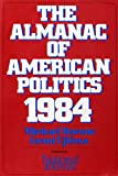 The almanac of American politics 1984: The President, the Senators, the Representatives, the Governors--their records and election results, their states and districts
