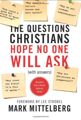 Compare Textbook Prices for The Questions Christians Hope No One Will Ask: With Answers Special Edition ISBN 0884290577127 by Mittelberg, Mark,Strobel, Lee