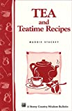 Tea and Teatime Recipes: Storey's Country Wisdom Bulletin A-174 (Storey Country Wisdom Bulletin)