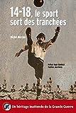 14-18, le sport sort des tranchées - Un héritage inattendu de la Grande Guerre