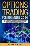 Options Trading For Beginners 2020: How To Trade For a Living with the Basics, Best Strategies and Advanced Techniques on Day Forex and Stock Market Investing (Passive Income Quick Crash Course)