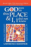 God Was in This Place & I, I Did Not Know—25th Anniversary Ed: Finding Self, Spirituality and Ultimate Meaning - Rabbi Lawrence Kushner