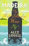 Madeira: The Mid-Atlantic Wine