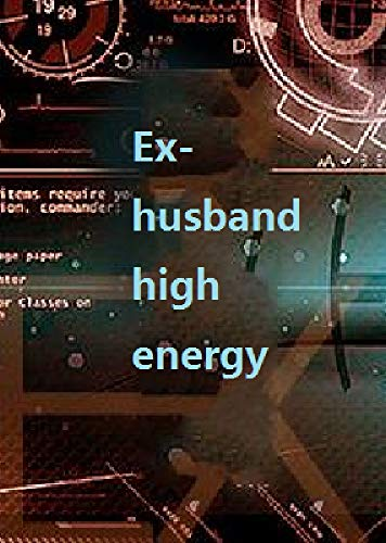 Ex-husband high energy (English Edition)