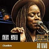 Akua Naru no Estúdio Showlivre (Ao Vivo)