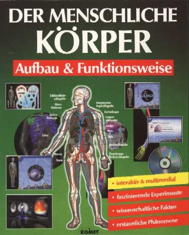 Der menschliche Körper, 1 CD-ROMAufbau & Funktion. Faszinierende Experimente. Wissenschaftliche Fakten. Erstaunliche Phänomene. Für Windows 95/98