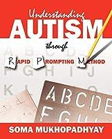 Understanding Autism Through Rapid Prompting Method