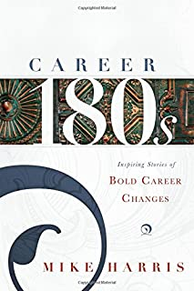 Career 180s: Inspiring Stories of Bold Career Changes