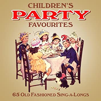 Childrens Party Favourites - 65 Old Fashioned Sing-A-Longs