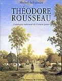 THEODORE ROUSSEAU. Catalogue raisonné de l'oeuvre peint