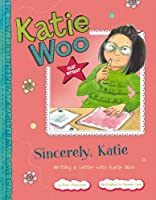 Sincerely, Katie: Writing a Letter With Katie Woo (Katie Woo, Star Writer)