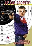Le tir sportif - Initiation & perfectionnement - Sport Loisirs - Tir - Armes