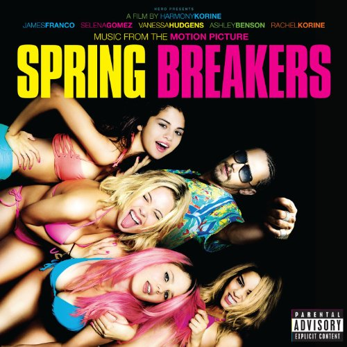 Music From The Motion Picture Spring Breakers [Explicit]