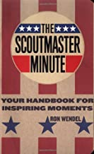 The Scoutmaster Minute: Your Handbook for Inspiring Moments