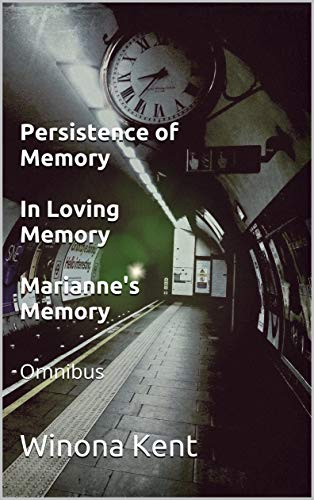 Persistence of Memory In Loving Memory  Marianne's Memory: Omnibus (English Edition)