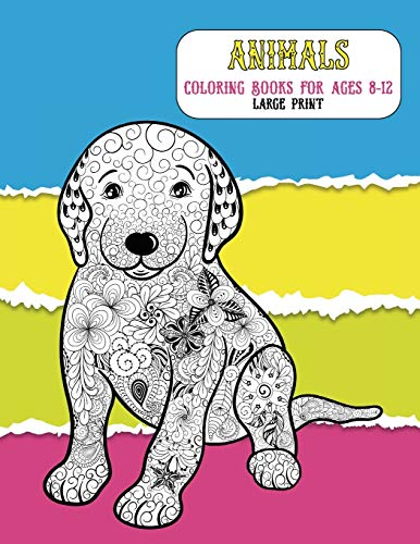 Animals Coloring Books for Ages 8-12 - Large Print