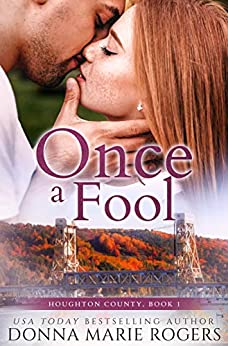 Once A Fool (Houghton County Book 1) by [Donna Marie Rogers]