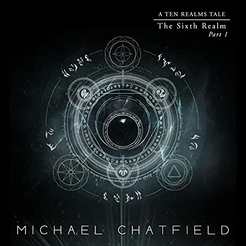 Sixth Realm Part 1: A LitRPG Fantasy Series (The Ten Realms, Book 6)