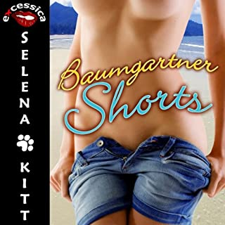 Baumgartner Shorts     An Erotic FFM Menage Romance              By:                                                                                                                                 Selena Kitt                               Narrated by:                                                                                                                                 Taylor Quinn                      Length: 4 hrs and 19 mins     60 ratings     Overall 4.0