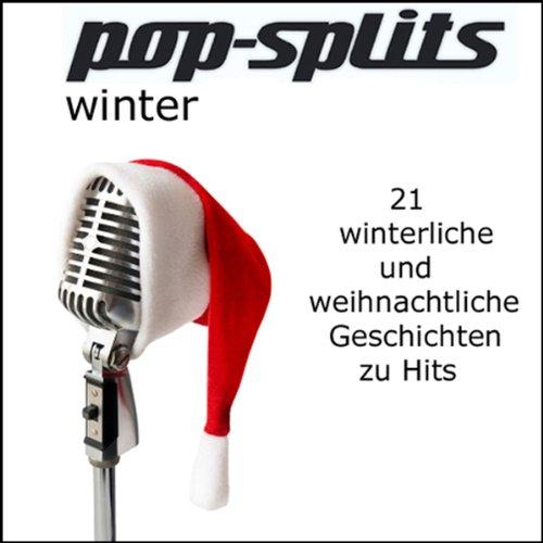 Winter: 21 weihnachtliche und winterliche Geschichten zu Hits (Pop-Splits) Titelbild