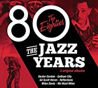 The Jazz Years - The Eighties (The Ultimate Jazz Series)