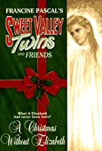 A Christmas Without Elizabeth (Sweet Valley Twins)