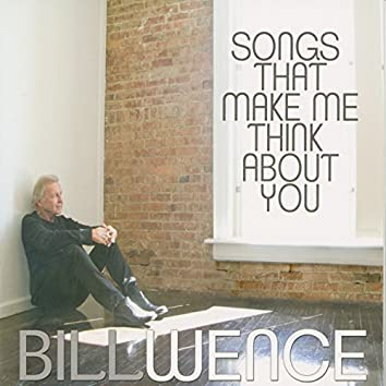 Songs That Make Me Think About You