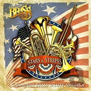 Stars and Stripes 星条旗:カナディアン・ブラスのアメリカへの敬礼