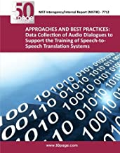APPROACHES AND BEST PRACTICES: Data Collection of Audio Dialogues to Support the Training of Speech-to-Speech Translation Systems