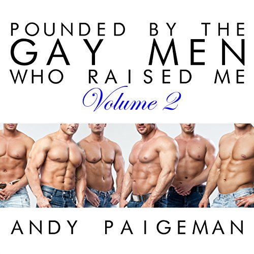 Pounded by the Gay Men Who Raised Me: Volume 2 audiobook cover art